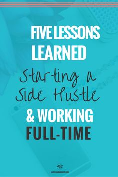 5 Lessons Learned Starting a Side Hustle While Balancing a Full-Time Job. Click…