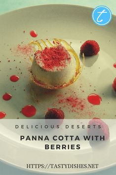Recipe: Panna Cotta with berries - tastydishes Fun Deserts, Delicious Deserts, Italian Desserts, Saturated Fat, Desert Recipes, Whipped Cream, Panna Cotta, Berries, Frozen
