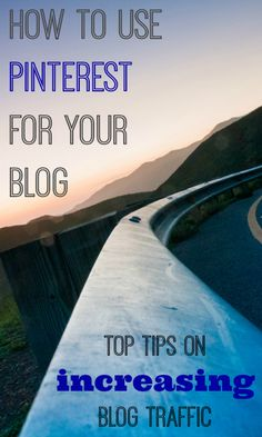 How to use Pinterest for your Blog, top tips on driving more traffic to your blog from your pins.