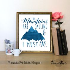 Mountains Print - 8x10 The Mountains Are Calling and I Must Go Inspirational Print Wanderlust Art Printable Art Instant Download by VeraAlicePrintables