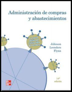 ADMINISTRACION DE COMPRAS Y ABASTECIMIENTOS 14ED  Autor: JOHSON  Editorial: MCGRAW-HILL  Año: 2012