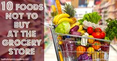10 Foods NOT to buy at the grocery store. OMG I did not know about the addictive ingredient in coconut milk!!!!!