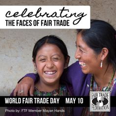 Celebrate World Fair Trade Day May 10 2014! #WFTD