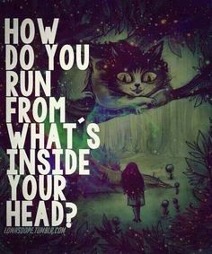 I can't run from what's inside my head -