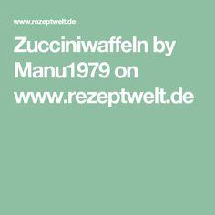 Zucciniwaffeln by Manu1979 on www.rezeptwelt.de