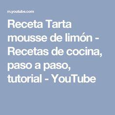 Receta Tarta mousse de limón - Recetas de cocina, paso a paso, tutorial - YouTube