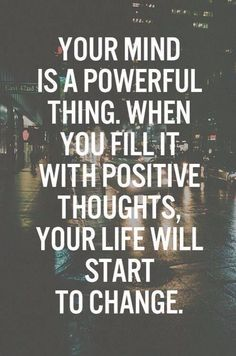 Your mind is a powerful thing. When you fill it with positive | #quotes