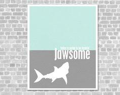 Shark Week Funny Humorous Poster Print - Today is Going to be Freakin' Jawsome - Aqua Gray Shark Week Print