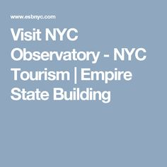 Visit NYC Observatory - NYC Tourism | Empire State Building