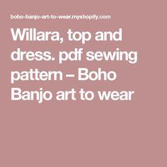 Willara, top and dress. pdf sewing pattern – Boho Banjo art to wear