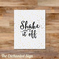 Shake it off  Taylor Swift  8 x 10 printable  by TheEnchantedSign