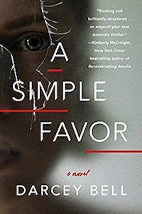Darcey Bell's A Simple Favor makes our list of recommended psychological thriller books to read this year.
