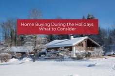 Home Buying During the Holidays: What to Consider