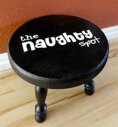 naughty spot stool- cause it's okay to put your kids in time out! Painted Chairs, Painted Furniture, Kids Furniture, Wooden Chairs, Refurbished Furniture, Time Out Stool, Vinyl Projects, Craft Projects, Silhouette Projects