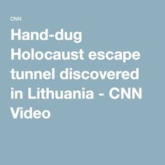 Hand-dug Holocaust escape tunnel discovered in Lithuania - CNN Video Jackdaw, Hands On Activities, Lithuania, Prison, Club, History, Historia