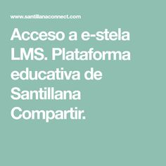 Acceso a e-stela LMS. Plataforma educativa de Santillana Compartir. Dragon Ball, Accounting, Wedges, Words, Blue