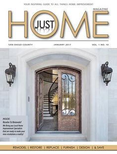 Just Home Magazine SD January 2017 Issue  INSIDE: Resolve To Renovate! We Bring you Local Home Improvement Specialists that are ready to make your reno-resolutions a reality!