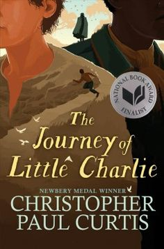 """Read """"The Journey of Little Charlie (National Book Award Finalist)"""" by Christopher Paul Curtis available from Rakuten Kobo. The National Book Award finalist by Christopher Paul Curtis! Twelve-year-old Charlie is down on his luck: His sharecropp."""