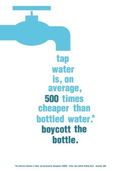 Use tap water!  More importantly bottles are petroleum products, polluting the earth by the extraction and transportation hazards in addition to toxic by-products of plastic plants.