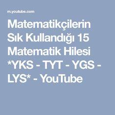 Matematikçilerin Sık Kullandığı 15 Matematik Hilesi *YKS - TYT - YGS - LYS* - YouTube