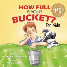 How Full Is Your Bucket? For Kids by Tom Rath.  Ramsey's Teacher asked for ideas for a presentaion at a school assembly.  I suggested a skit from this book.  She loved the idea!