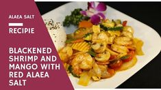 Blackened Shrimp and Mango with Red Alaea Salt - https://saltsworldwide.com/blog/blackened-shrimp-and-mango-with-red-alaea-salt/  #food