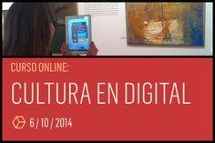 Curso online: Cultura en digital. Estrategia 2.0, identidad digital y entornos móviles para la gestión cultural. | Artica - Centro Cultural 2.0