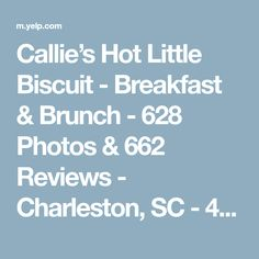 Callie's Hot Little Biscuit - Breakfast & Brunch - 628 Photos & 662 Reviews - Charleston, SC - 476 King St - Yelp