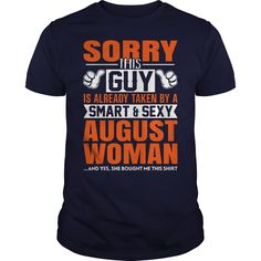 Sorry this guy is already taken by a smart and sexy August woman tank top