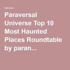 Paraversal Universe Top 10 Most Haunted Places Roundtable by paran...