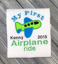 A personal favorite from my Etsy shop https://www.etsy.com/listing/240954053/my-first-airplane-ride-embroidered-shirt