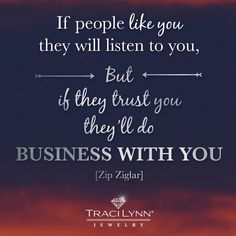 If people like you they will listen to you, but if they trust you they'll do business with you #MotivationMonday #InspirationalQuotes