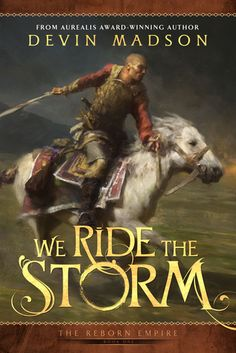 Devin Madson, We Ride the Storm (The Reborn Empire, #1)