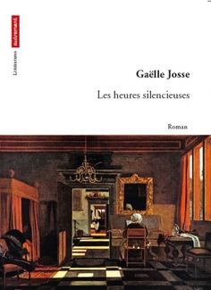 Gaëlle Josse, Les heures silencieuses