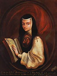 Sor Juana Ines de la Cruz once asked her mom if she could dress as a boy to enter university and become more educated.