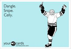 Dangle. Snipe. Celly.