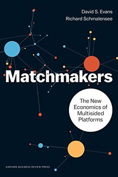Matchmakers: The New Economics of Multisided Platforms by... https://www.amazon.com/dp/1633691721/ref=cm_sw_r_pi_dp_U_x_mQIvAbFCCB5QC
