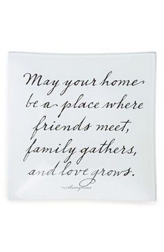 May your home be a place where friends meet, family gathers, and love grows. / Love this. Great Quotes, Quotes To Live By, Inspirational Quotes, New Home Quotes, Motivational, Quotes About Home, Happy Home Quotes, Home Quotes And Sayings, Family Quotes