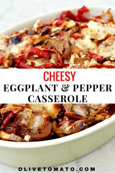 Greek Cheesy Eggplant and Red Pepper Casserole - Olive TomatoOlive Tomato Medeteranian Recipes, Greek Recipes, Italian Recipes, Vegetarian Recipes, Healthy Recipes, Healthy Tips, Fruit Recipes, Veggie Recipes, Healthy Foods To Eat