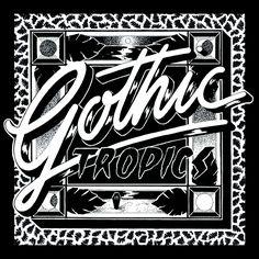 Gothic Tropics – Georgia Hill