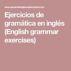 Ejercicios de gramática en inglés (English grammar exercises)