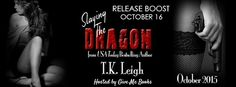 Radical Reads Book  Blog: Release Boost Slaying the Dragon by TK Leigh