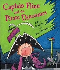 28 best childrens books dinosaurs images on pinterest baby captain flinn and the pirate dinosaurs giles andreae russell ayto he tumbles through the cupboard into a world with pirate dinosaurs my boys loved it fandeluxe Image collections