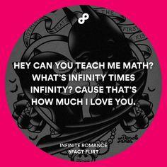 """I love you Infinite Romance #8factflirt"""