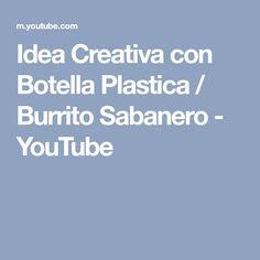 Idea Creativa con Botella Plastica / Burrito Sabanero - YouTube