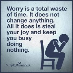Worry is a total waste of time by Unknown Author