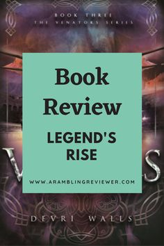 Legend's Rise is the third in the excellent Venator series by Devri Walls. My book review explores why this needs to be on your bookshelf in 2021 and why it's such a rollercoaster! Fantasy Book Reviews, Fantasy Books To Read, Fantasy Series, Book Recommendations, The Book, Third, Novels, Walls, Reading