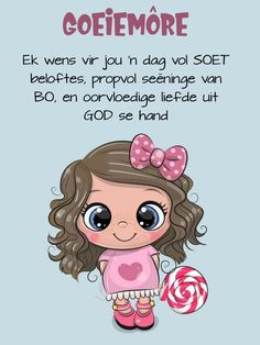 Good Morning Messages, Good Morning Greetings, Good Morning Wishes, Good Morning Quotes, Lekker Dag, Qoutes, Funny Quotes, Goeie More, Afrikaans Quotes