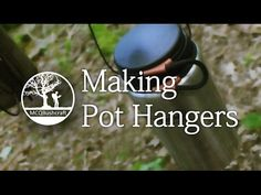 Bushcraft Containers: Pot Hangers - YouTube