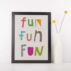 Fun Fun Fun, Colourful Typography Print, Hand Lettered Typography wall art for kids. Playroom poster